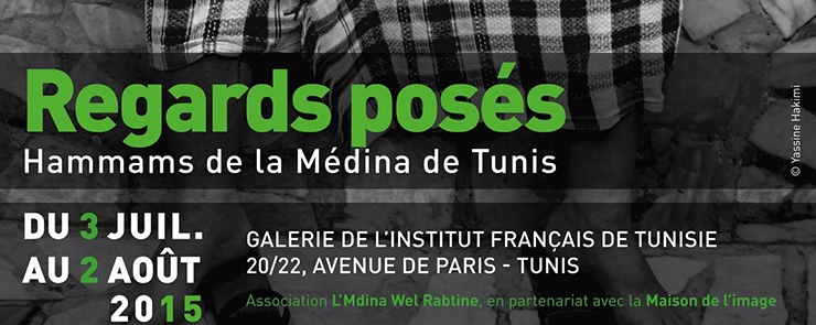 Exposition « Regards posés. Hammams de la Médina de Tunis »